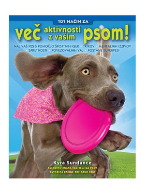 101 način za več aktivnosti z vašim psom