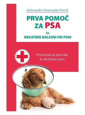 Prva pomoč za psa in nekatere bolezni pri psih
